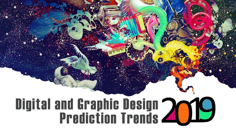 Digital and Graphic Design Prediction Trends for 2019