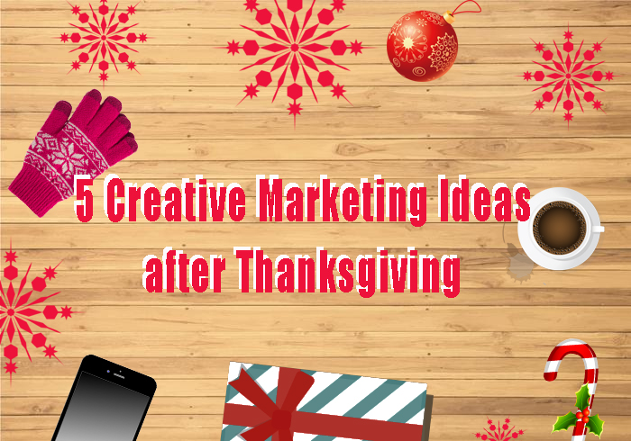 5 Creative Marketing Ideas after Thanksgiving